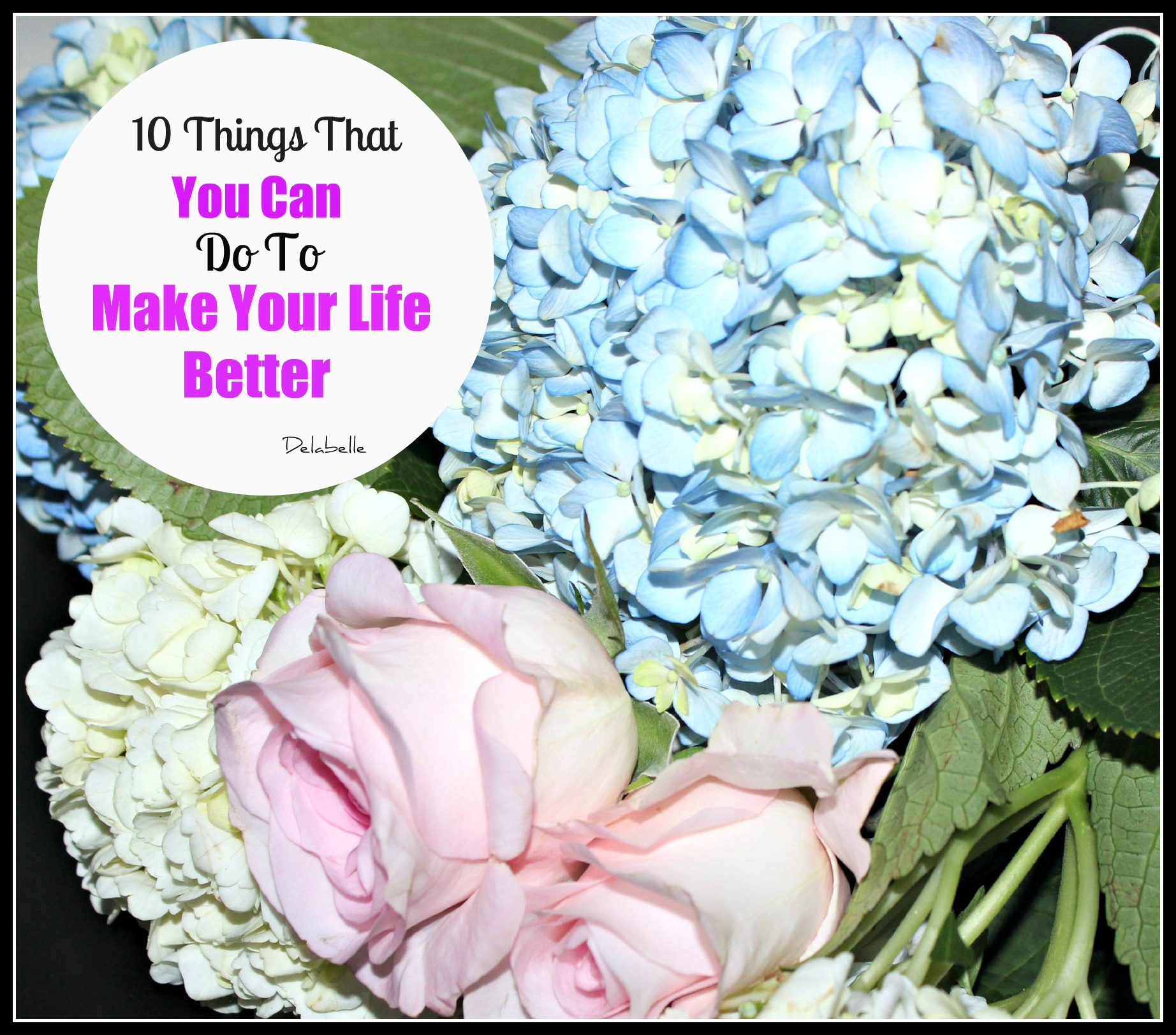 10 Things That You Can Do To Make Your Life Better: Journal Snippet